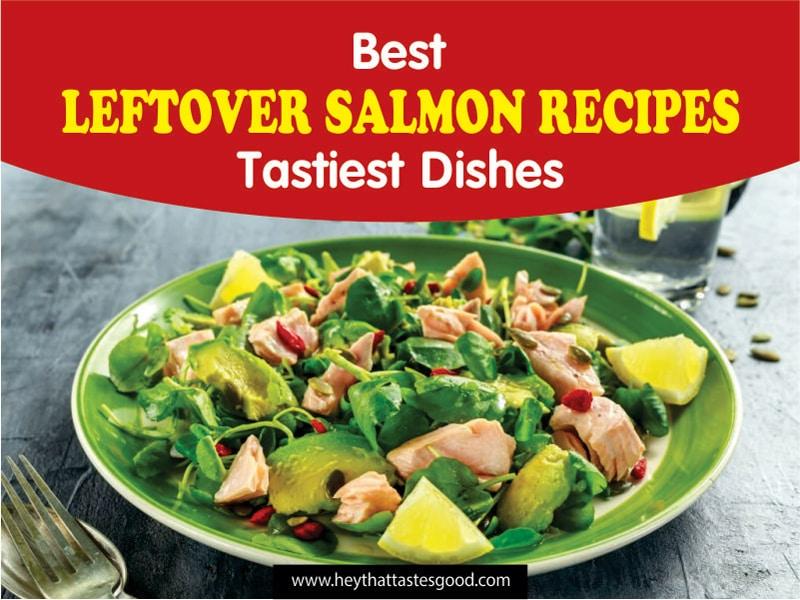 Best Leftover Salmon Recipes